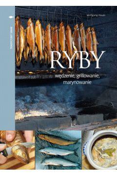 Tradycyjny smak. Ryby. Wędzenie, grillowanie..