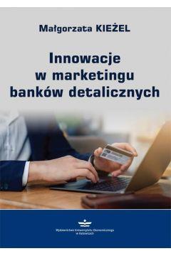 Innowacje w marketingu banków detalicznych