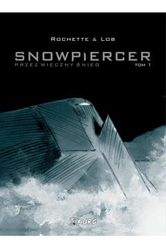 Snowpiercer T.1 Przez wieczny śnieg