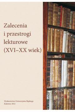 Zalecenia i przestrogi lekturowe (XVI-XX wiek)