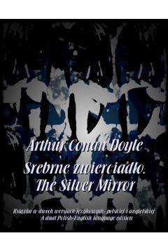 Srebrne zwierciadło. The Silver Mirror