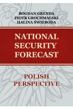 NATIONAL SECURITY FORECAST- POLISH PERSPECTIVE