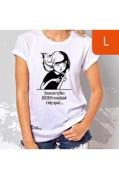 TanioKsiążkowa Koszulka damska, nowa, biała, rozmiar L - Jeszcze tylko JEDEN rozdział i idę spać...