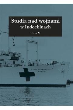 Studia nad wojnami w Indochinach T.5