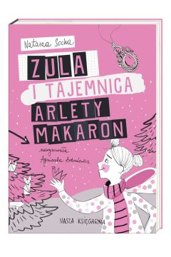 Zula i tajemnica Arlety Makaron