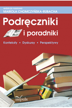 Podręczniki i poradniki. Konteksty, dyskursy...