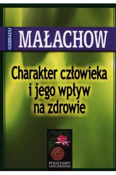Charakter Człowieka i Jego Wpływ.... - G. Małachow