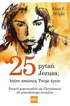 25 pytań Jezusa które zmienią Twoje życie