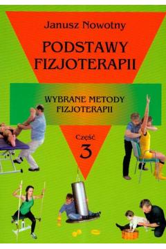 Podstawy fizjoterapii. Część 3. Wybrane metody fizjoterapii