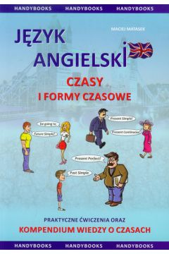 Język angielski. Czasy i formy czasowe