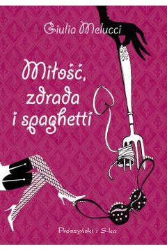 Miłość, zdrada i spaghetti