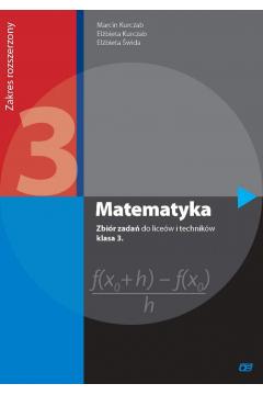 Matematyka 3. Liceum. Zakres rozszerzony. Zbiór zadań dla klasy 3