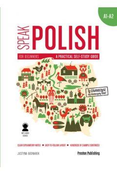 Speak Polish. A practical self-study guide. Part 1 levels A1/A2