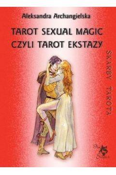 Skarby Tarota. Tarot Sexual Magic, czyli Tarot Ekstazy