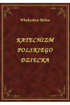 Ebook Katechizm Polskiego Dziecka Epub