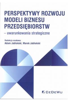 Perspektywy rozwoju modeli biznesu przedsiębiorstw