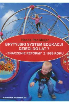Brytyjski system edukacji dzieci do lat 7 znaczenie reformy z 1988 roku