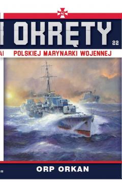 ORP Orkan. Okręty polskiej marynarki wojennej. Tom 22