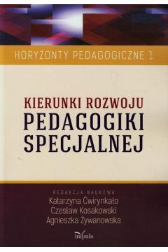 Kierunki rozwoju pedagogiki specjalnej Tom 1