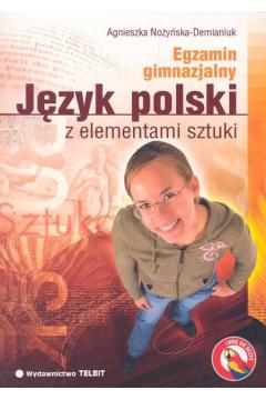 Język polski z elementami sztuki Egzamin gimnazjalny