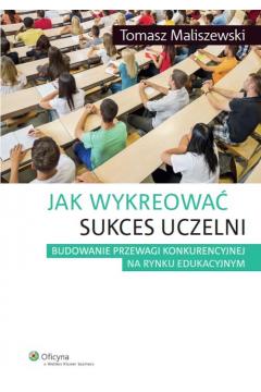 Jak wykreować sukces uczelni
