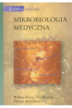 Mikrobiologia medyczna. Krótkie wykłady