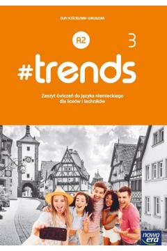 #trends 3. Zeszyt ćwiczeń do języka niemieckiego dla liceów i techników. Poziom A2. Szkoły ponadpodstawowe