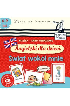 Angielski dla dzieci. Świat wokół mnie. Książka + karty obrazkowe. Kapitan Nauka