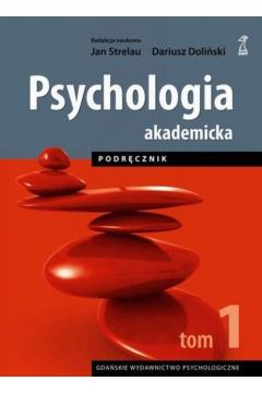 Psychologia akademicka. Podręcznik. Tom 1