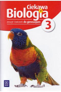Biologia GIM 3 Ciekawa biologia ćw. WSiP