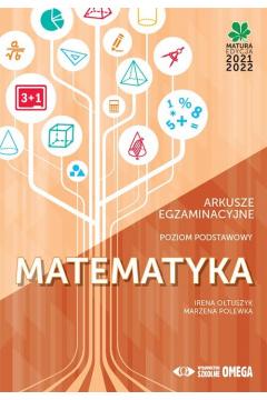 Matematyka. Matura 2021/22. Arkusze egzaminacyjne. Poziom podstawowy