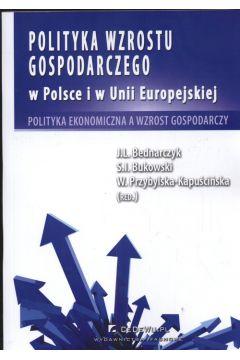 Polityka wzrostu gospodarczego w Polsce i w Unii Europejskiej