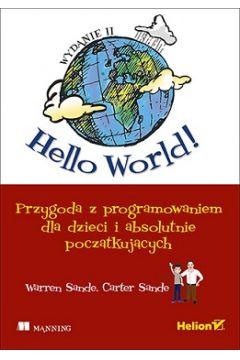 Hello World! Przygoda z programowaniem dla dzieci i absolutnie początkujących