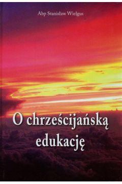 O chrześcijańską edukację