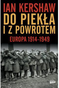 Do piekła i z powrotem. Europa 1914-1949