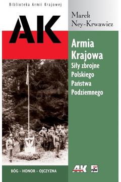 Armia Krajowa Siły zbrojne Polskiego Państwa Podziemnego