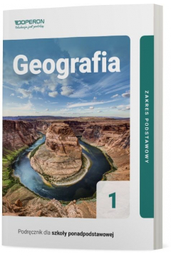 Geografia. Podręcznik do 1 klasy liceum i technikum. Zakres podstawowy