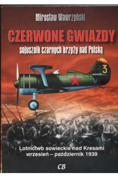 Czerwone gwiazdy sojusznik czarnych krzyży nad Polską