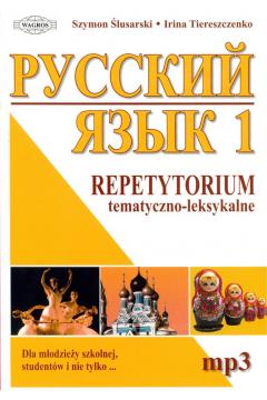 Język rosyjski 1. Repetytorium tematyczno-leksykalne