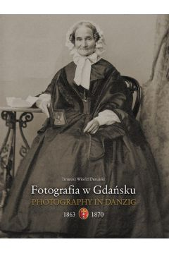 Fotografia w Gdańsku 1863-1867