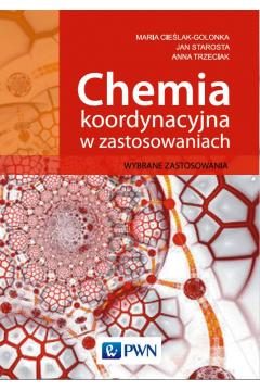 Chemia koordynacyjna w zastosowaniach. Wybrane zastosowania