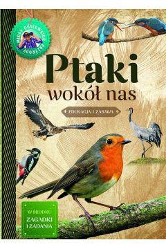 Ptaki wokół nas. Młody obserwator przyrody