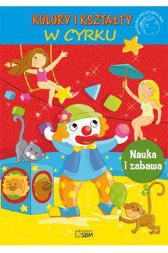 Akademia przedszkolaka. Kolory i kształty W cyrku