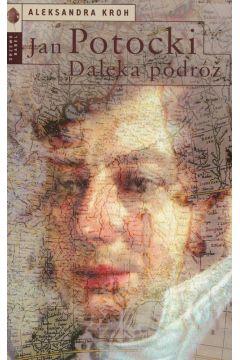 Jan Potocki. Daleka podróż