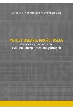 Metody badania jakości usług w procesie zarządzania rynkiem ubezpieczeń majątkowych