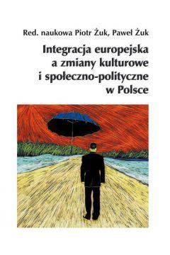 Integracja europejska a zmiany kulturowe i społeczno-polityczne w Polsce