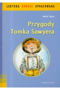 Przygody Tomka Sawyera lektura dobrze opracowana
