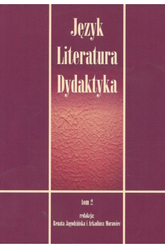 Język Literatura Dydaktyka Tom 2