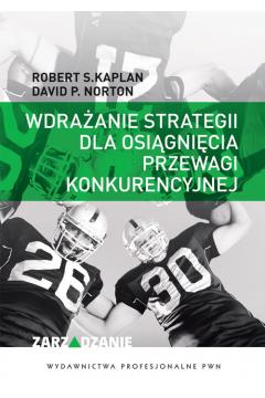 Wdrażanie strategii dla osiągnięcia przewagi konkurencyjnej