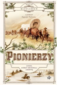 Pionierzy. Ludzie, którzy zbudowali Amerykę